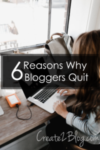 6 Reasons Why Bloggers Quit