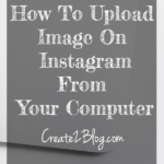 how to upload image on Instagram from your computer